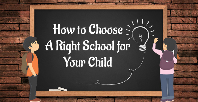 how to choose a right school for your child