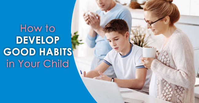 how-to-develop-good-habits-in-your-child